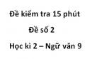 Đề số 2 - Đề kiểm tra 15 phút - Học kì 2 - Ngữ văn 9