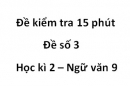 Đề số 3 - Đề kiểm tra 15 phút - Học kì 2 - Ngữ văn 9