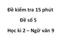 Đề số 5 - Đề kiểm tra 15 phút - Học kì 2 - Ngữ văn 9