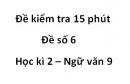 Đề số 6 - Đề kiểm tra 15 phút - Học kì 2 - Ngữ văn 9