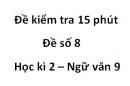 Đề số 8 - Đề kiểm tra 15 phút - Học kì 2 - Ngữ văn 9