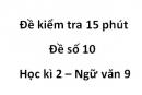 Đề số 10 - Đề kiểm tra 15 phút - Học kì 2 - Ngữ văn 9