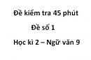 Đề số 1 - Đề kiểm tra 45 phút (1 tiết) - Học kì 2 - Ngữ văn 9