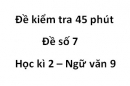 Đề số 7 - Đề kiểm tra 45 phút (1 tiết) - Học kì 2 - Ngữ văn 9