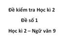 Đề số 1 - Đề kiểm tra học kì 2 (Đề thi học kì 2) – Ngữ văn 9
