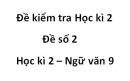 Đề số 2 - Đề kiểm tra học kì 2 (Đề thi học kì 2) – Ngữ văn 9