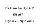 Đề số 4 - Đề kiểm tra học kì 2 (Đề thi học kì 2) – Ngữ văn 9