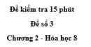 Đề kiểm tra 15 phút - Đề số 3 -  Chương 2 - Hóa học 8
