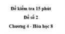 Đề kiểm tra 45 phút (1 tiết) - Đề số 2 -  Chương 4 - Hóa học 8