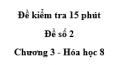 Đề kiểm tra 45 phút (1 tiết) - Đề số 2 - Chương 3 - Hóa học 8
