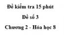 Đề kiểm tra 45 phút (1 tiết) - Đề số 3 - Chương 2 - Hóa học 8