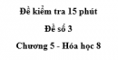 Đề kiểm tra 45 phút (1 tiết) - Đề số 3 - Chương 5 - Hóa học 8