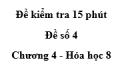 Đề kiểm tra 45 phút (1 tiết) - Đề số 4 - Chương 4 - Hóa học 8