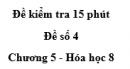 Đề kiểm tra 45 phút (1 tiết) - Đề số 4 - Chương 5 - Hóa học 8