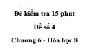 Đề kiểm tra 45 phút (1 tiết) - Đề số 4 - Chương 6 - Hóa học 8