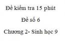 Đề kiểm tra 15 phút - Đề số 6 - Chương 2 - Sinh học 9