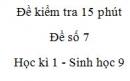 Đề kiểm tra 15 phút - Đề số 7 - Học kì 1 - Sinh học 9