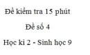 Đề kiểm tra 15 phút - Đề số 4 - Học kì 2 - Sinh học 9
