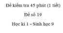 Đề kiểm tra 45 phút (1 tiết) - Đề số 19 - Học kì 1 - Sinh học 9
