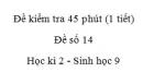 Đề kiểm tra 45 phút (1 tiết) - Đề số 14 - Học kì 2 - Sinh học 9
