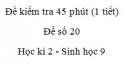 Đề kiểm tra 45 phút (1 tiết) - Đề số 20 - Học kì 2 - Sinh học 9