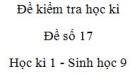 Đề số 17 - Đề kiểm tra học kì 1 - Sinh học 9