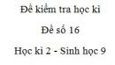Đề số 16 - Đề kiểm tra học kì 2 - Sinh học 9