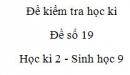 Đề số 19 - Đề kiểm tra học kì 2 - Sinh học 9