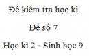 Đề số 7 - Đề kiểm tra học kì 2 - Sinh học 9