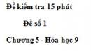 Đề kiểm tra 15 phút – Đề số 1 – Chương 5 – Hóa học 9