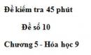 Đề kiểm tra 45 phút (1 tiết) – Đề số 10 – Chương 5 – Hóa học 9