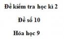 Đề số 10 - Đề kiểm tra học kì 2 – Hóa học 9