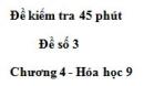 Đề kiểm tra 45 phút (1 tiết) – Đề số 3 – Chương 4 – Hóa học 9