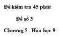 Đề kiểm tra 45 phút (1 tiết) – Đề số 3 – Chương 5 – Hóa học 9