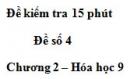 Đề kiểm tra 15 phút – Đề số 4 – Chương 2 – Hóa học 9