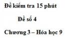 Đề kiểm tra 15 phút – Đề số 4 – Chương 3 – Hóa học 9