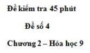 Đề kiểm tra 45 phút (1 tiết) – Đề số 4 – Chương 2 – Hóa học 9