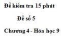 Đề kiểm tra 15 phút – Đề số 5 – Chương 4 – Hóa học 9