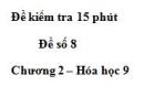 Đề kiểm tra 15 phút – Đề số 8 – Chương 2 – Hóa học 9