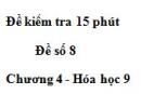 Đề kiểm tra 15 phút – Đề số 8 – Chương 4 – Hóa học 9