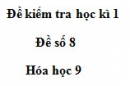 Đề số 8 - Đề kiểm tra học kì 1 – Hóa học 9