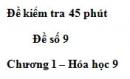 Đề kiểm tra 45 phút (1 tiết) – Đề số 9 – Chương 1 – Hóa học 9