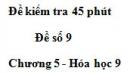 Đề kiểm tra 45 phút (1 tiết) – Đề số 9 – Chương 5 – Hóa học 9