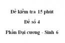 Đề kiểm tra 15 phút  - Đề số 4 - Phần Đại cương - Sinh 6