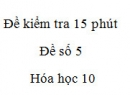 Đề kiểm tra 15 phút - Chương 4 - Đề số 1 -  Hóa học 10
