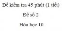 Đề kiểm tra 45 phút (1 tiết) - Chương 2 - Đề số 1 -  Hóa học 10