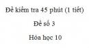 Đề kiểm tra 45 phút (1 tiết) - Chương 2 - Đề số 2 -  Hóa học 10