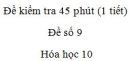 Đề kiểm tra 45 phút (1 tiết) - Chương 6 - Đề số 2 -  Hóa học 10