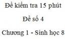 Đề kiểm tra 15 phút - Đề số 4 - Chương 1 - Sinh học 8