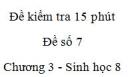 Đề kiểm tra 15 phút - Đề số 7 - Chương 3 - Sinh học 8